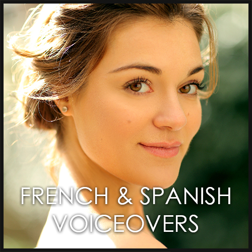 French & Spanish Voiceovers